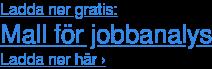 Ladda ner gratis: Mall för jobbanalys Ladda ner här ›