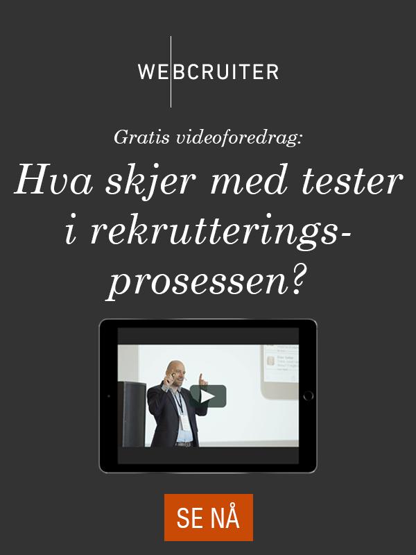 Gratis videoforedrag - Hva skjer med tester i rekrutteringsprosessen? - Se foredraget