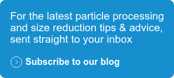 For the latest particle processing  and size reduction tips & advice, sent straight to your inbox  Subscribe to our blog