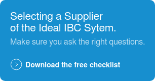 Selecting a Supplier of the Ideal IBC Sytem. Make sure you ask the right questions. Download the free checklist