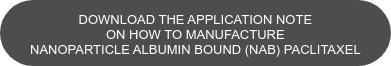download the application note on how to manufacture nanoparticle albumin bound (nab) paclitaxel