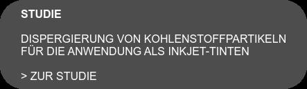 STUDIE  DISPERGIERUNG VON KOHLENSTOFFPARTIKELN  FÜR DIE ANWENDUNG ALS INKJET-TINTEN  > Zur Studie