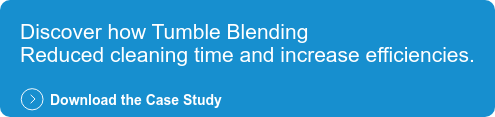 Discover how Tumble Blending Reduced cleaning time and increase efficiencies.  Download the Case Study