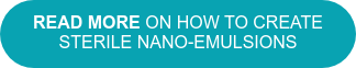 Read more on how to create sterile nano-emulsions