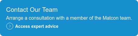 Contact Our Team  Arrange a consultation with a member of the Matcon team.  Access expert advice