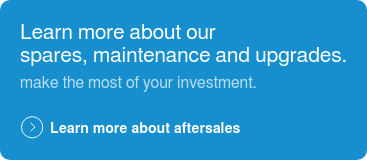 Learn more about our spares, maintenance and upgrades. make the most of your investment. Learn more about aftersales