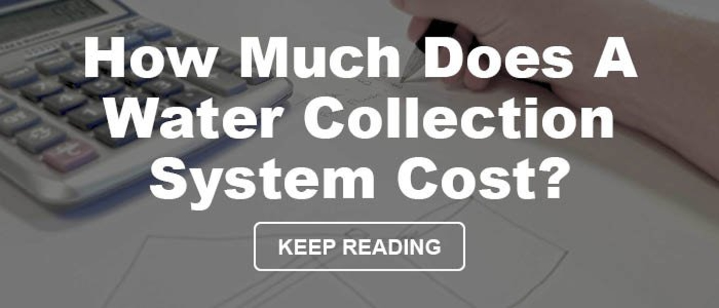 How Much Does A Water Collection System Cost