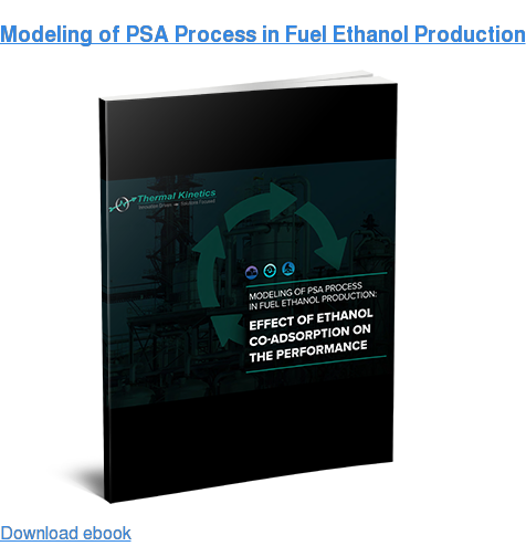 Modeling of PSA Process in Fuel Ethanol Production Learn More
