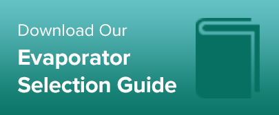 Download Our Evaporator Selection Guide