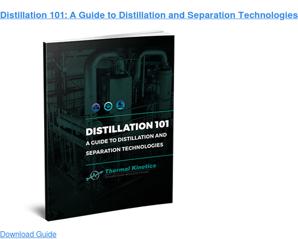 Distillation 101: A Guide to Distillation and Separation Technologies Download Guide
