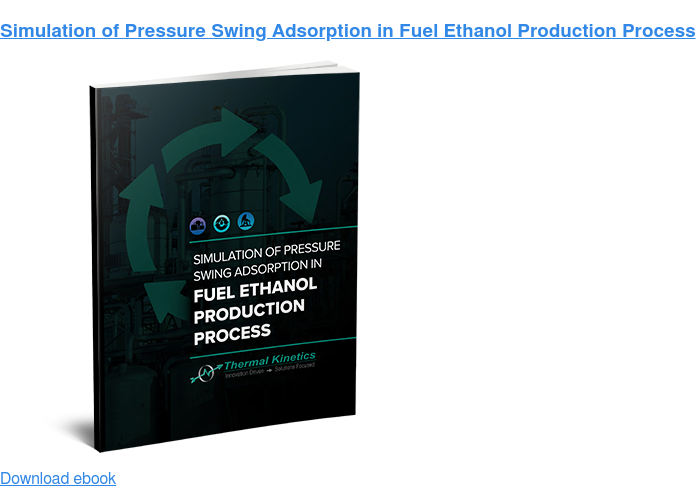 Simulation of Pressure Swing Adsorption in Fuel Ethanol Production Process Download ebook