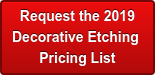 Request the 2018 Decorative Etching Pricing List