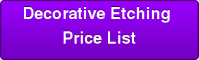 Decorative Etching  Price List