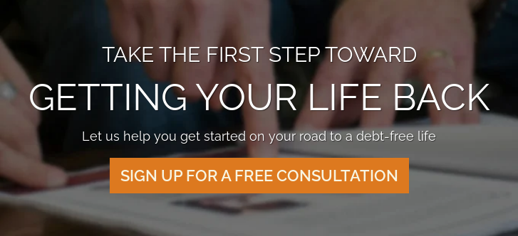 Take the first step towards  getting your life back  Let us help you get started on your road to a debt-free life Sign Up for a Free Consultation