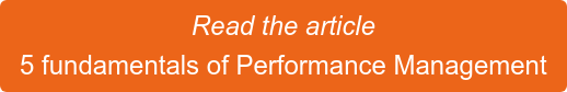 Read the article 5 fundamentals of Performance Management