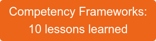 Competency Frameworks:  10 lessons learned