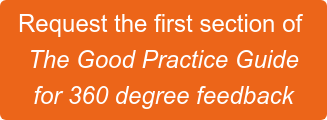 Request the first section of   The Good Practice Guide   for 360 degree feedback