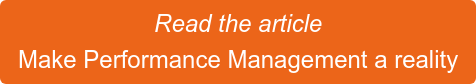 Read the article Make Performance Management a reality