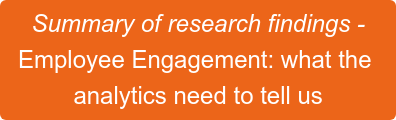 Summary of research findings - Employee Engagement: what the  analytics need to tell us