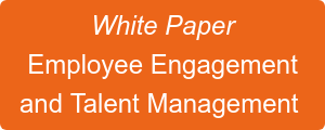 White Paper Employee Engagement and Talent Management