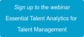 Sign up to the webinar Essential Talent Analytics for  Talent Management