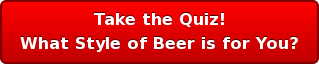 Take the Quiz! What Style of Beer is for You?