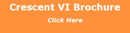 Crescent VI Brochure Click Here