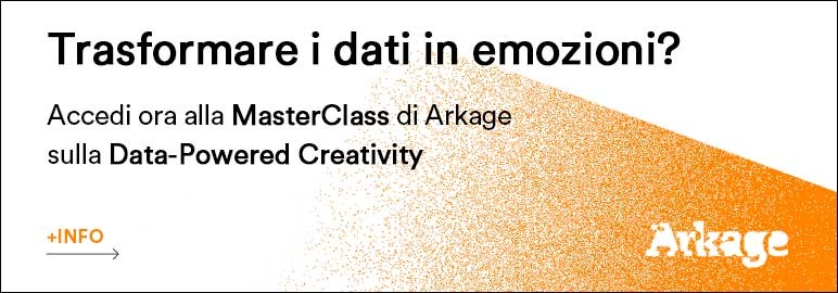 TRASFORMARE I DATI IN EMOZIONI? Accedi ora alla MasterClass di Arkage sulla Data-powered Creativity.