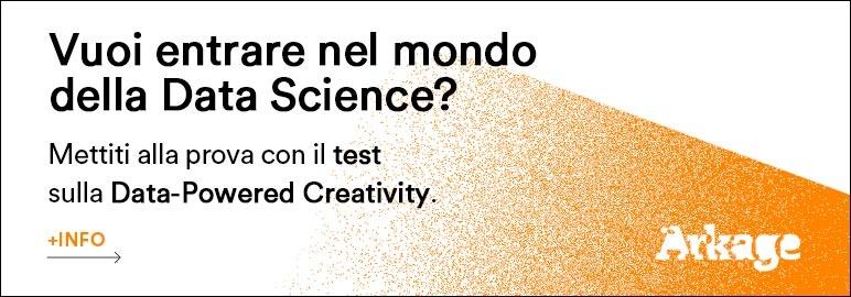 VUOI ENTRARE NEL MONDO DELLA DATA SCIENCE? Partecipa ora alla survey di Arkage sulla Data-powered Creativity.