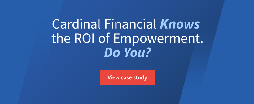 Cardinal Financial Knows the ROI of Empowerment. Do You? View case study