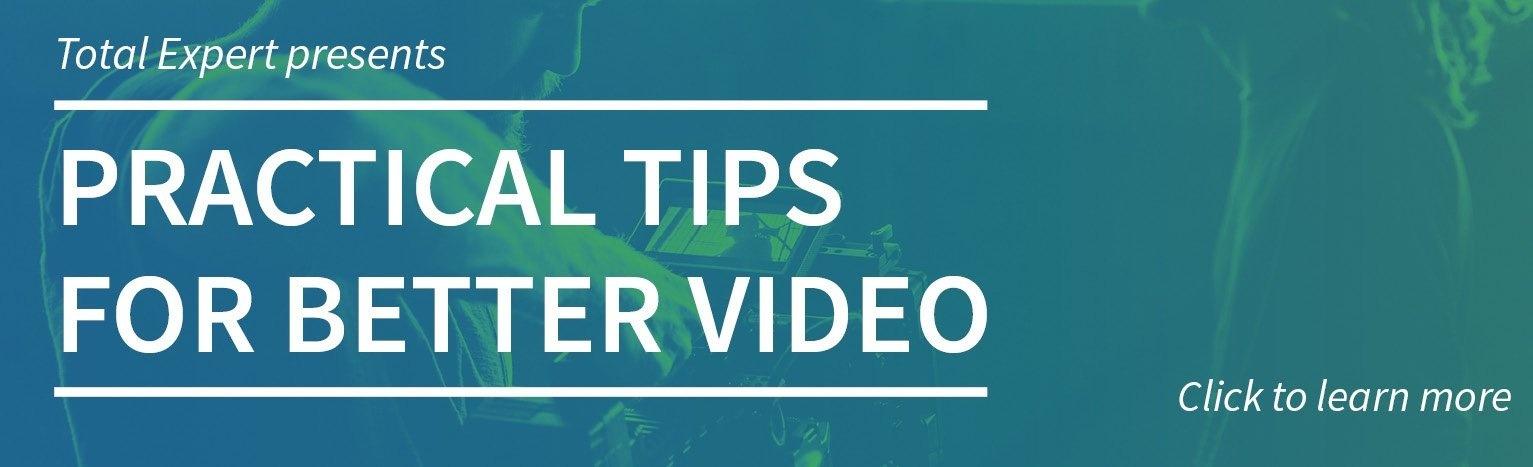 Practical Tips for Better Video
