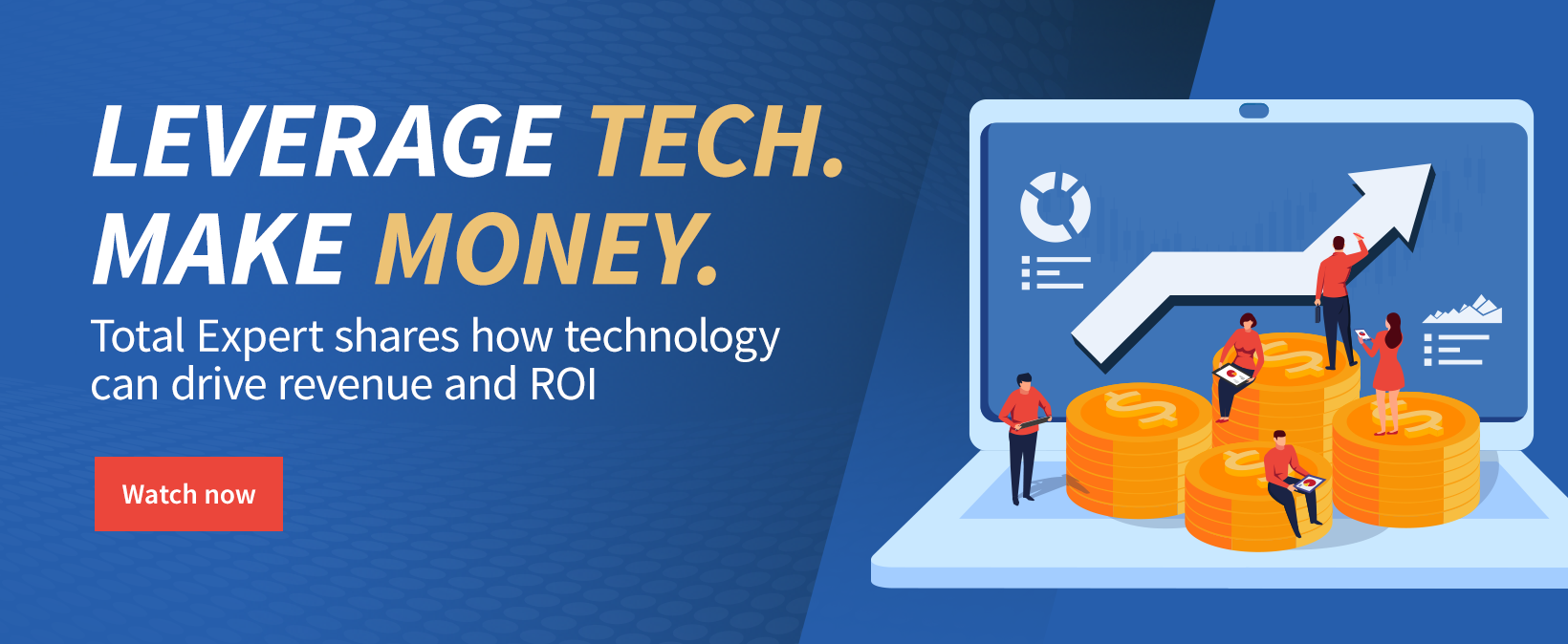Leverage tech. Make money.