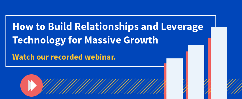 How to Build Relationships and Leverage Technology for Massive Growth
