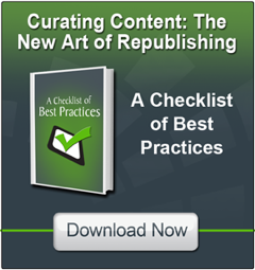 Curating Content: The New Art of Republishing (Best Practices Checklist)