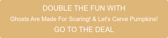 DOUBLE THE FUN WITH  Ghosts Are Made For Scaring! & Let's Carve Pumpkins! GO TO THE DEAL