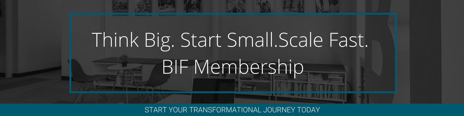 Start Your BIF Membership Today