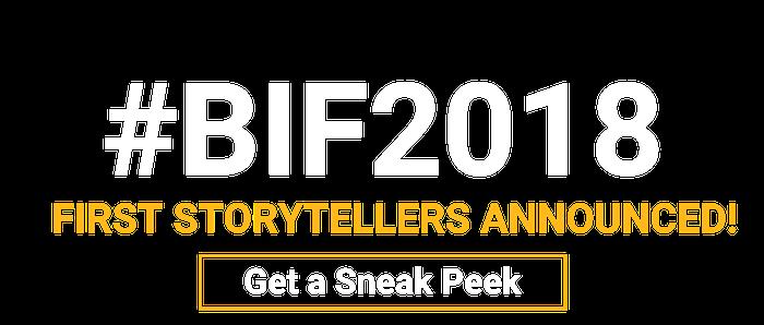 Get a Sneak Peek at BIF2018 Storytellers