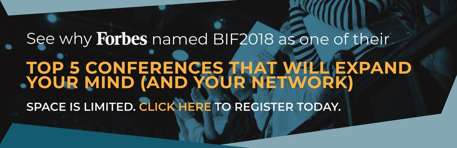 Forbes Named BIF2018 Top 5 Conferences To Expand Your Mind