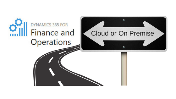 Dynamics 365 Cloud or on Premise
