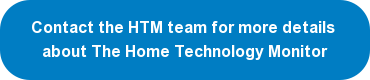 Contact the HTM team for more details  about The Home Technology Monitor