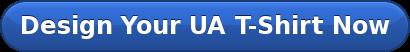 Design Your UA T-Shirt Now