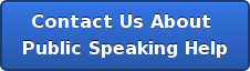 Contact Us About  Public Speaking Help