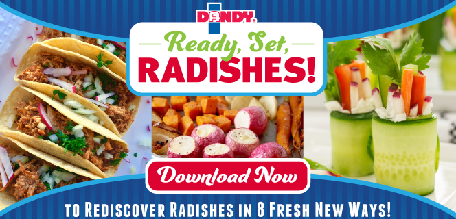 Ready, Set, Radishes! Download now to rediscover radishes in 8 fresh new ways!