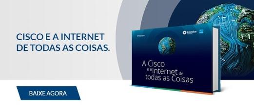 A Cisco e a Internet de todas as coisas