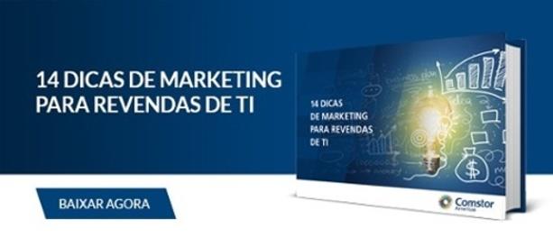 14 dicas de marketing para revendas de TI