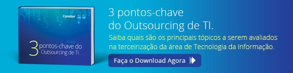 3 pontos-chave do Outsourcing de TI