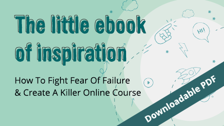 Fight fear of failure &create a killer online course grab your free guide