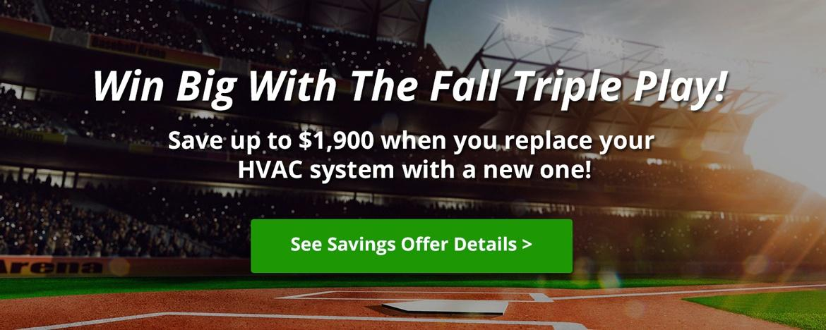 Win up to $2,250 With The Fall Triple Play Offer. Learn How Here >