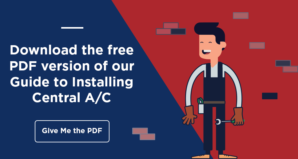 Get the free PDF of our Guide to Installing Central A/C