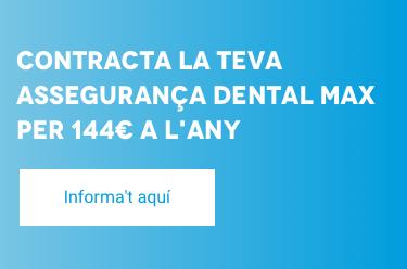 Contracta la teva assegurança DENTAL MAX per 144€ a l'any